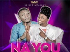 John Olumayowa - Na You Ft. Doow