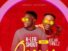 K-Leb Shout - Omemma Ft. Kelar Thrillz