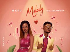 Melody By Mayo feat Testimony Jaga