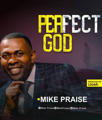 Mike Praise Perfect God