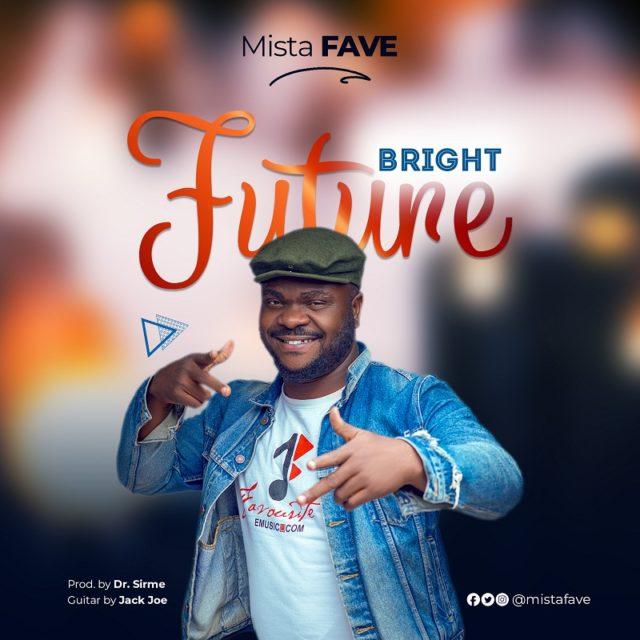 Mista Fave Bright Future