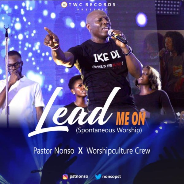 Pastor Nonso & Worshipculture Crew – Lead Me On