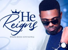 Progress Effiong - He Reigns