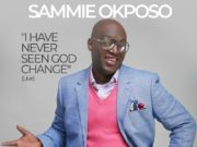 Sammie Okposo - I Have Never Seen God Change