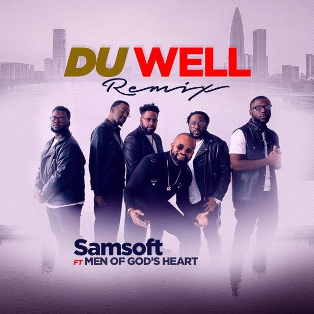 Samsoft - Du Well Remix Feat. Men of Gods Heart