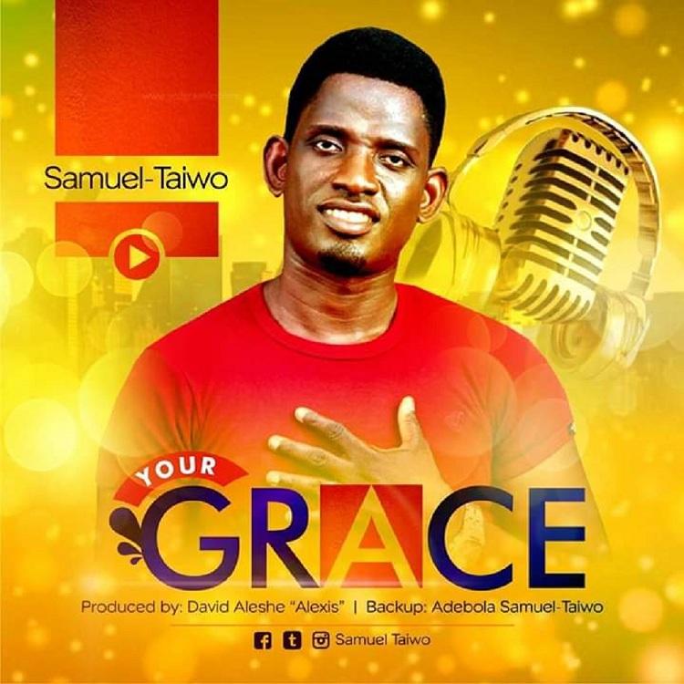 Samuel Taiwo - Your Grace