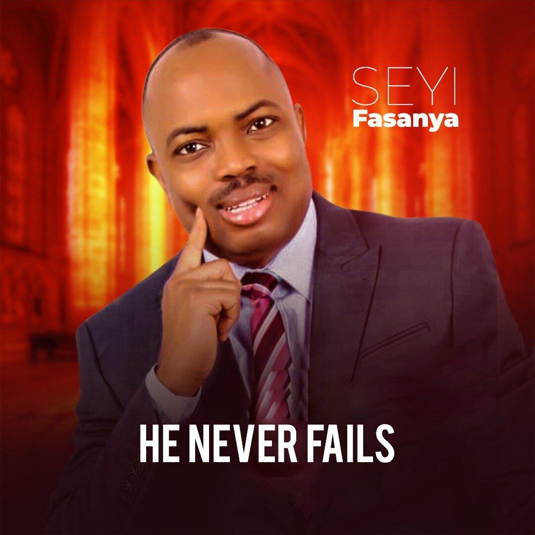 Seyi Fasanya - He Never Fails