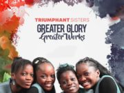 Triumphant Sisters - Greater Glory, Greater Works