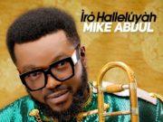 Album Iro Halleluyah By Mike Abdul