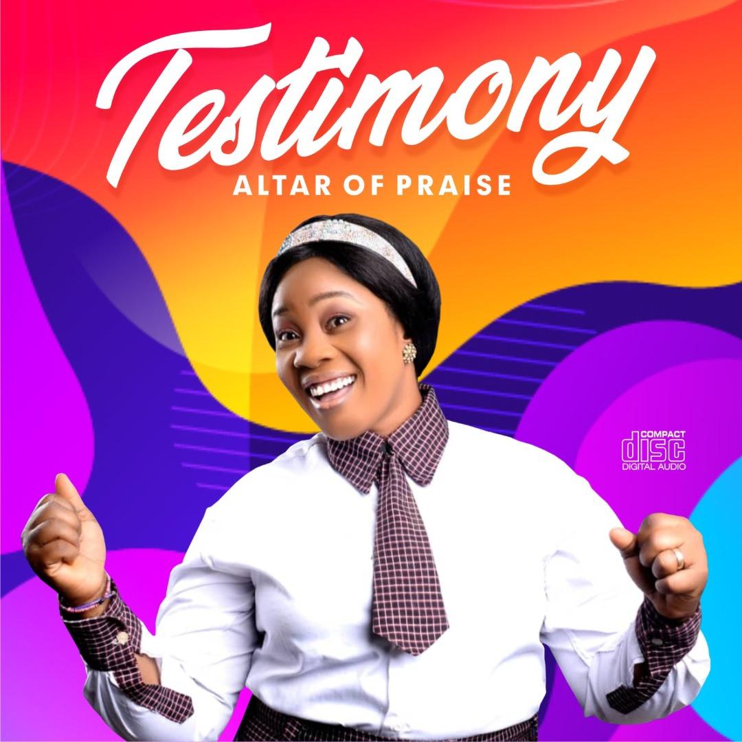 Altar Of Praise – Testimony