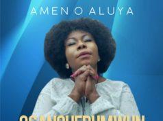 Amen O Aluya - Osanoherumwun