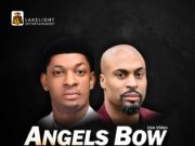 Angels Bow Lyrics by Steve Crown Ft. Phil Thompson