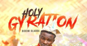 Bidemi Olaoba - Holy Gyration