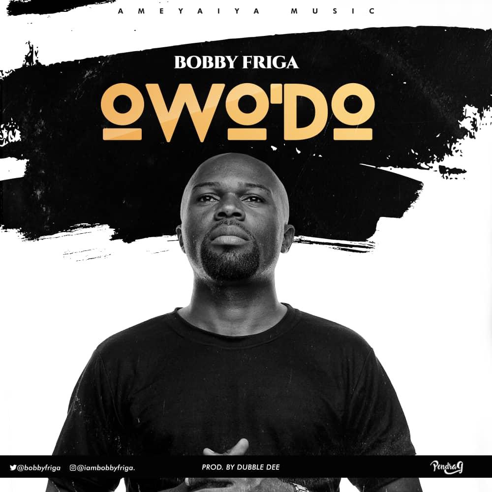 Bobby Friga - Owo'Do
