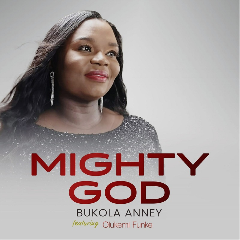 Bukola Anney Ft. Olukemi Funke - Mighty God