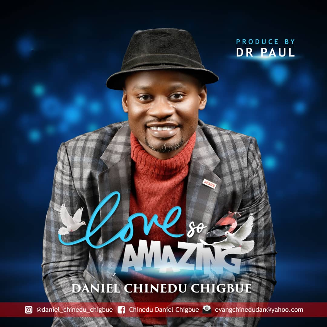 Daniel C. Chigbue - Love So Amazing