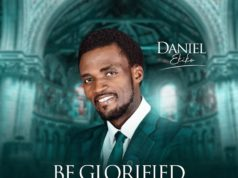 Daniel Ekiko - Be Glorified