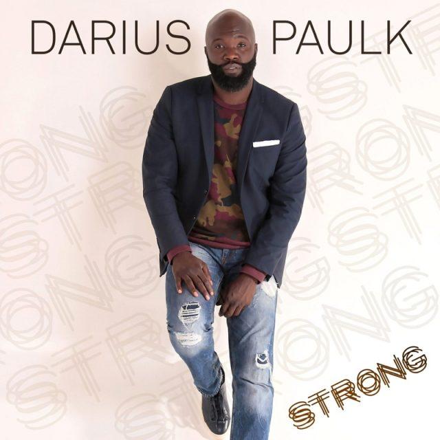 Darius Paulk debut solo Album 'Strong'