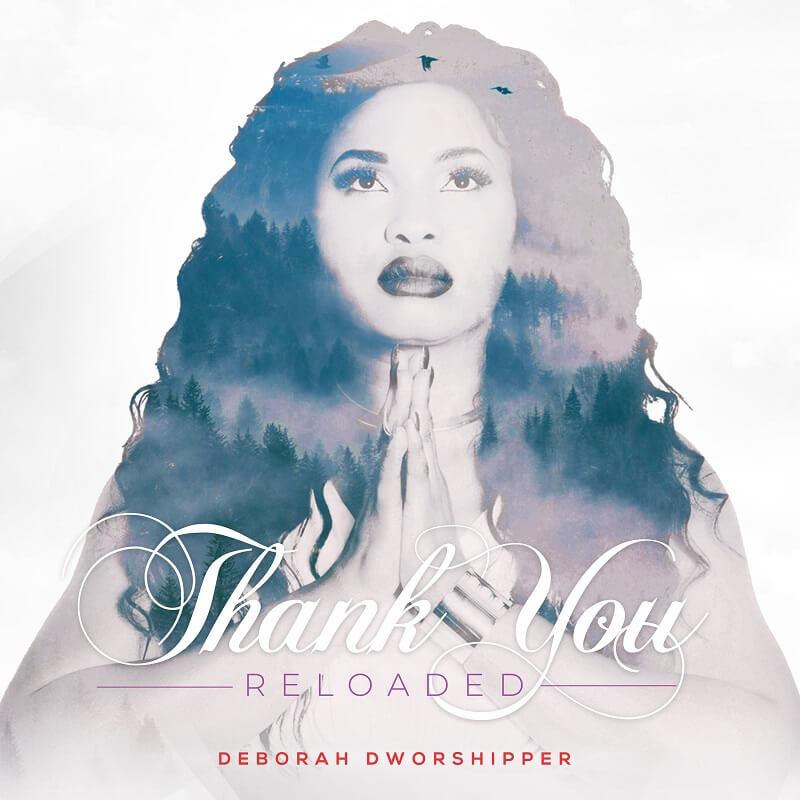 Deborah DWorshipper - Thank You (Reloaded)