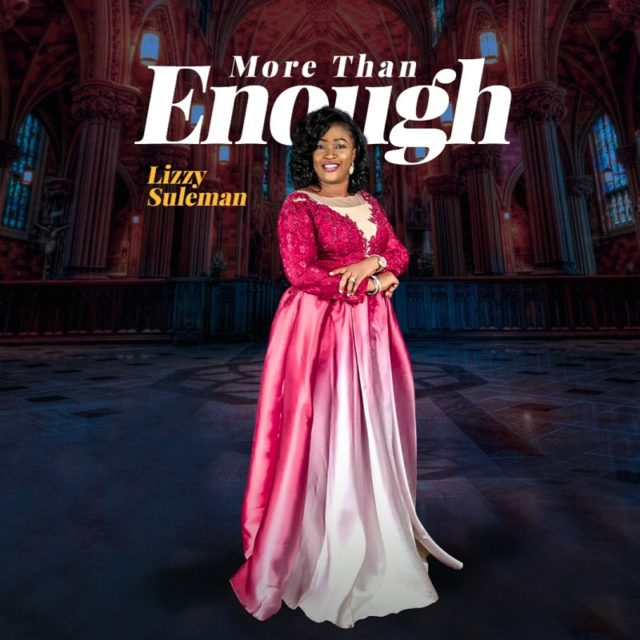 Dr Lizzy - Suleman More Than Enough