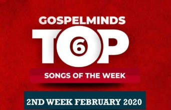 February 2nd Week 'Top 6 Gospel Songs Of The Week'