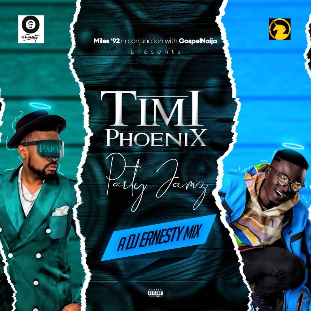 DJ Ernesty mega afro hiphop mixtape 'Timi Phoenix Party Jamz'