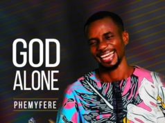 God Alone & All The Glory - Phemyferee