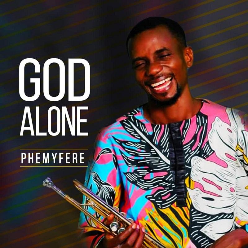 God Alone & All The Glory - Phemyferee