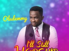 I'll Still Worship - Oludemmy