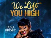 Iana Brisky - We Lift You High