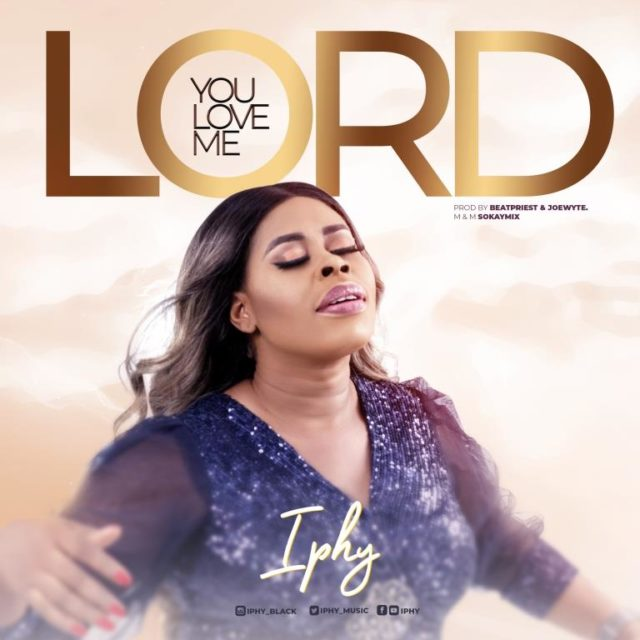 Iphy - You Love Me Lord