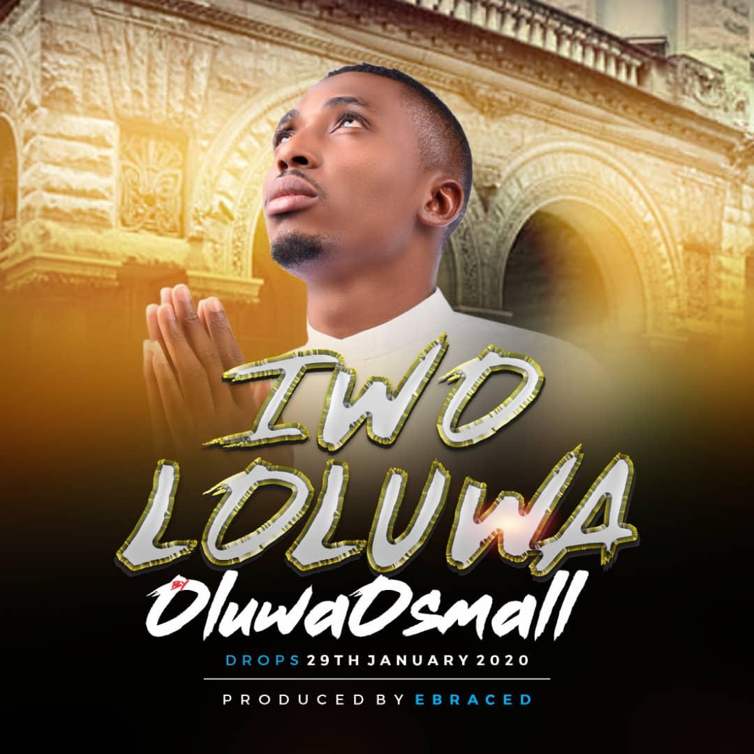 Iwo Loluwa By OluwaOSmall