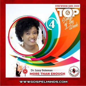 January 5th-Week Top 6 Nigerian Gospel Songs Of The Week - Dr Lizzy Suleman – More Than Enough