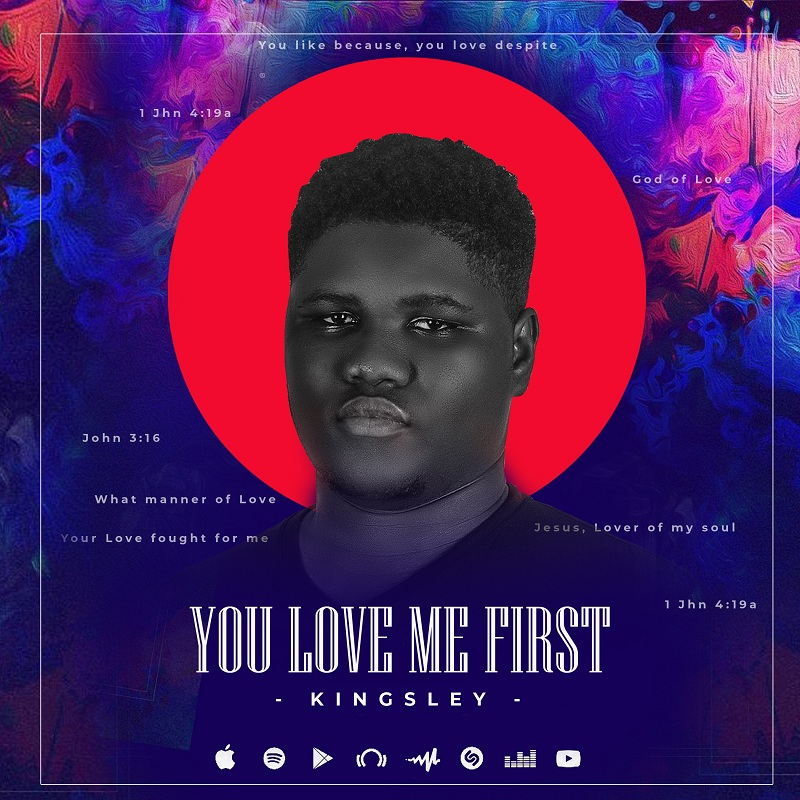 Kingsley - You Loved Me First