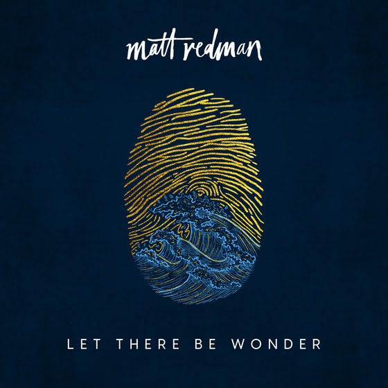 Matt Redman New Album Let There Be Wonder