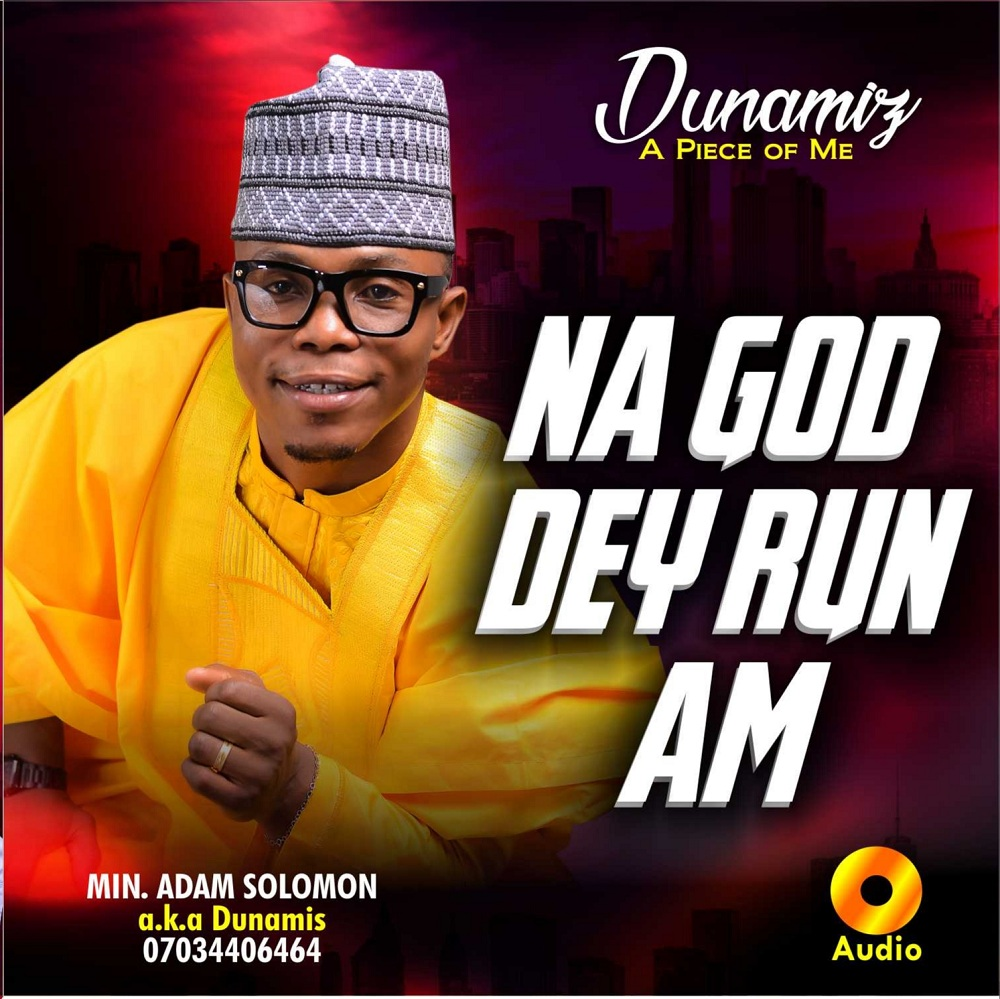 Minister Adam Solomon - Na God Dey Run Am