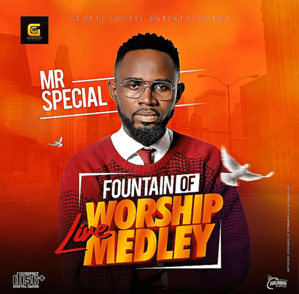 Mr Special - Fountain of Life Worship Medley
