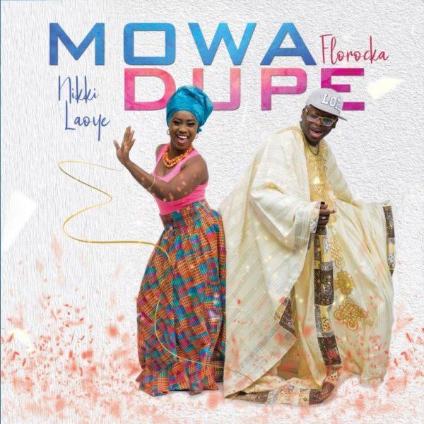 Nikki Laoye & Florocka - Mo Wa Dupe