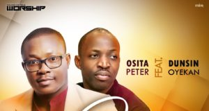 Osita Peter Collaborates with Dunsin Oyekan