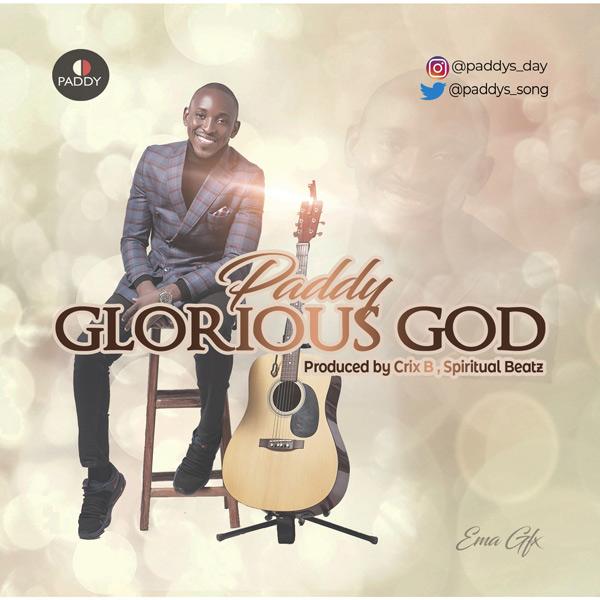 Paddy - Glorious God
