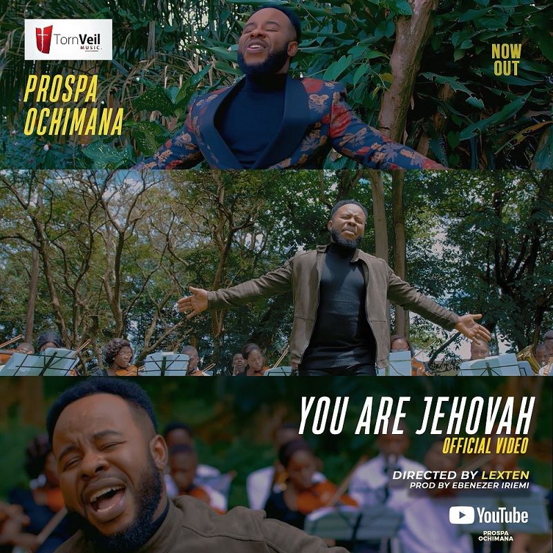 Prospa Ochimana Official Video 'You are Jehovah'