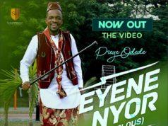 VIDEO Preye Odede - Eyene Nyor
