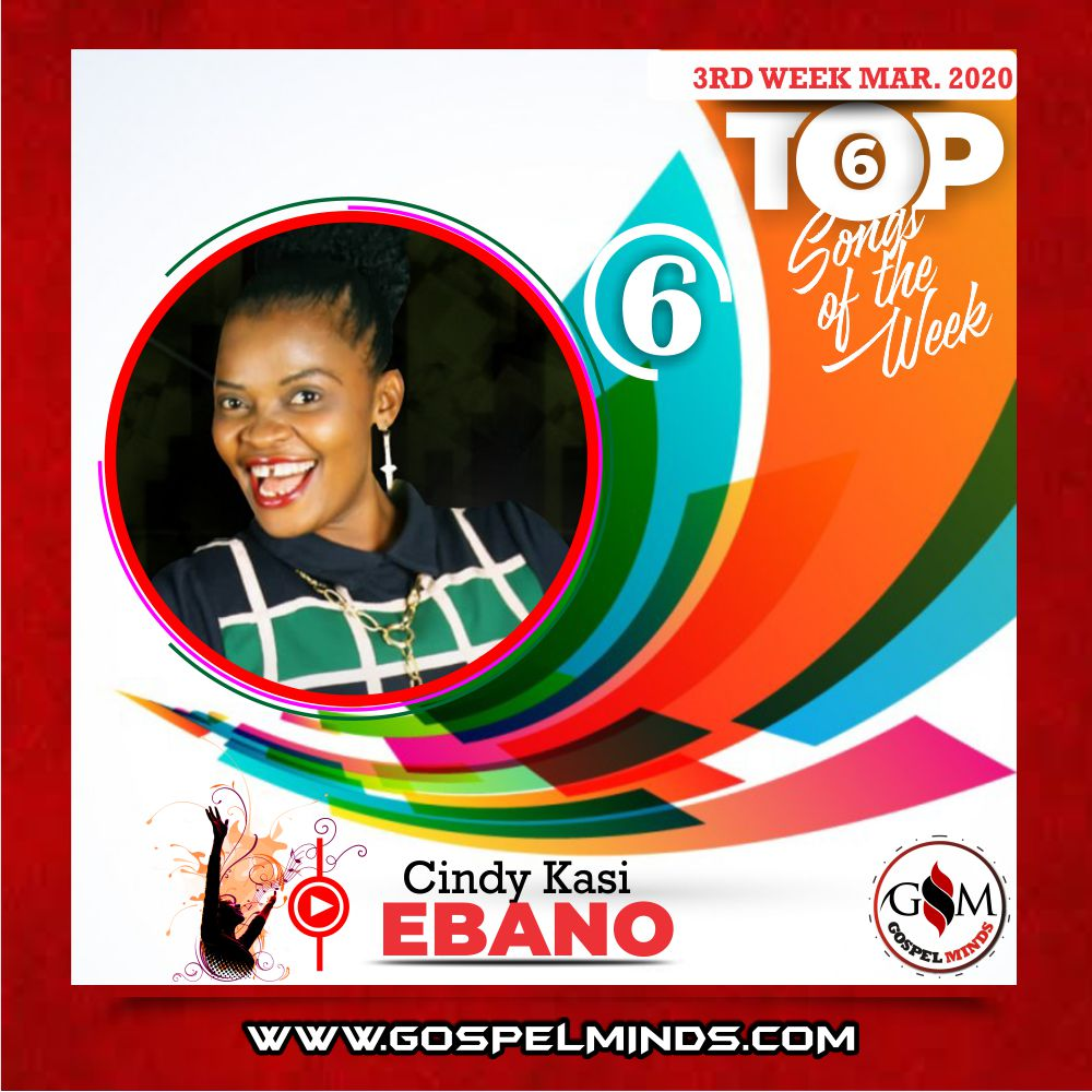 3rd Week of March 2020 'Top 6 Gospel Songs Of The Week' Cindy Kasi