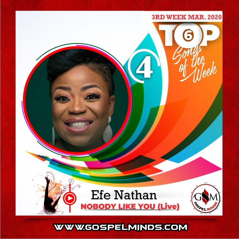 3rd Week of March 2020 'Top 6 Gospel Songs Of The Week' Efe Nathan – Nobody Like You