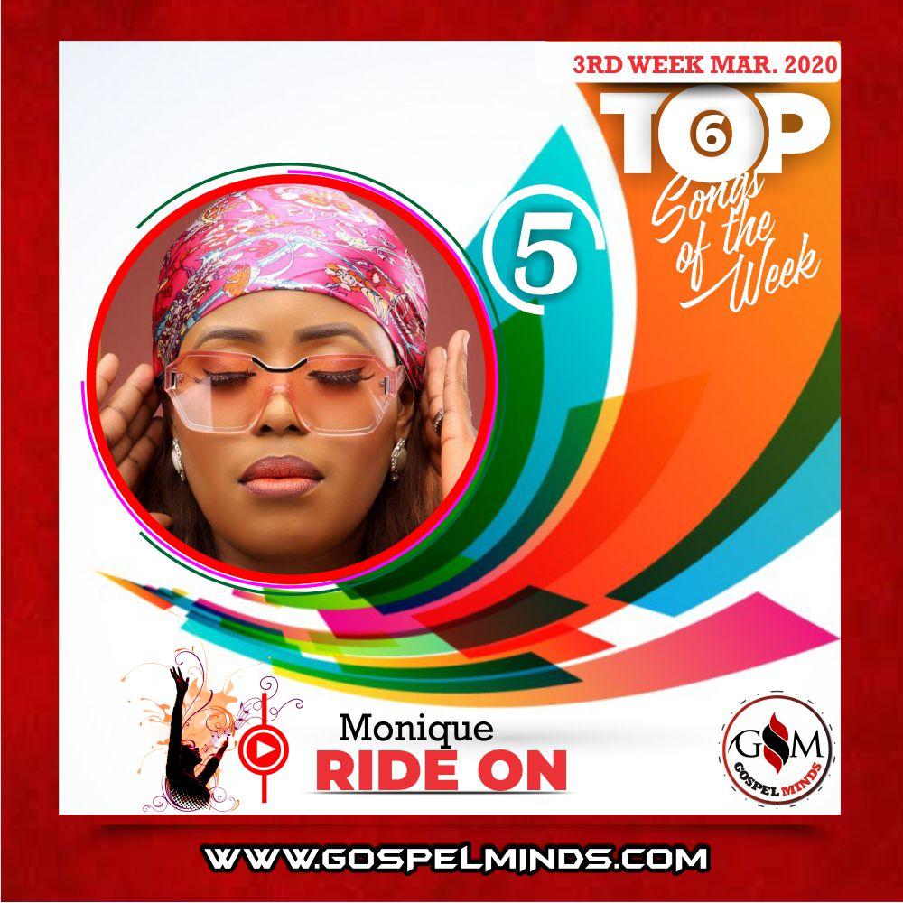3rd Week of March 2020 'Top 6 Gospel Songs Of The Week' Monique - Ride On