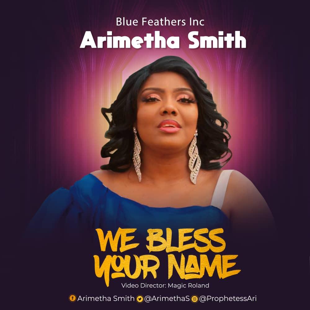 Arimetha Smith - We Bless Your Name