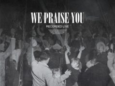 Bethel Music New Single - We Praise You (Live)