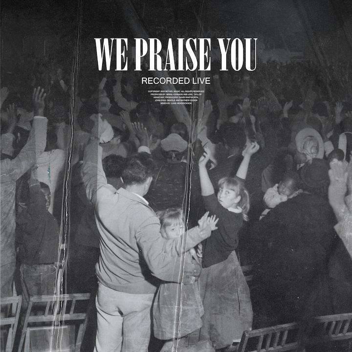 Bethel Music New Single - We Praise You (Live)