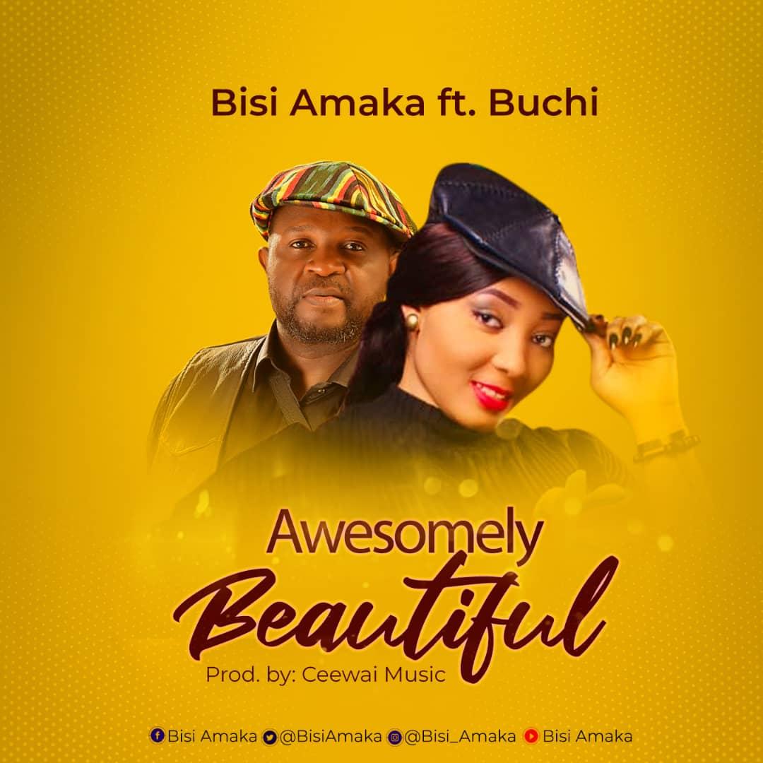Bisi Amaka – Awesomely Beautiful (feat Buchi)