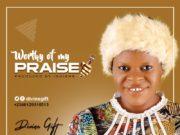 Divine Gift - Worthy of My Praise